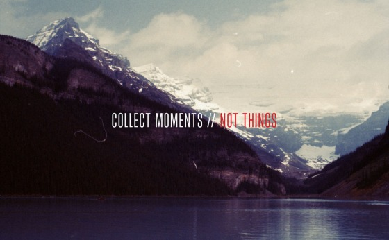collect-moments-not-things (1)